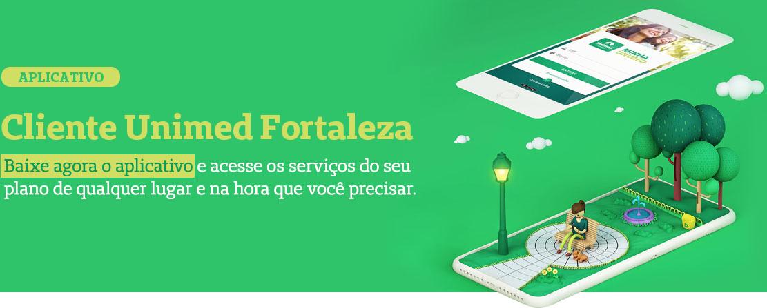 App Cliente Unimed Fortaleza - Acesse os serviços do seu plano de qualquer lugar e na hora que você precisar.