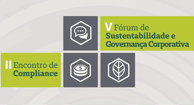V Fórum de Sustentabilidade e Governança Corporativa e II Encontro de Compliance