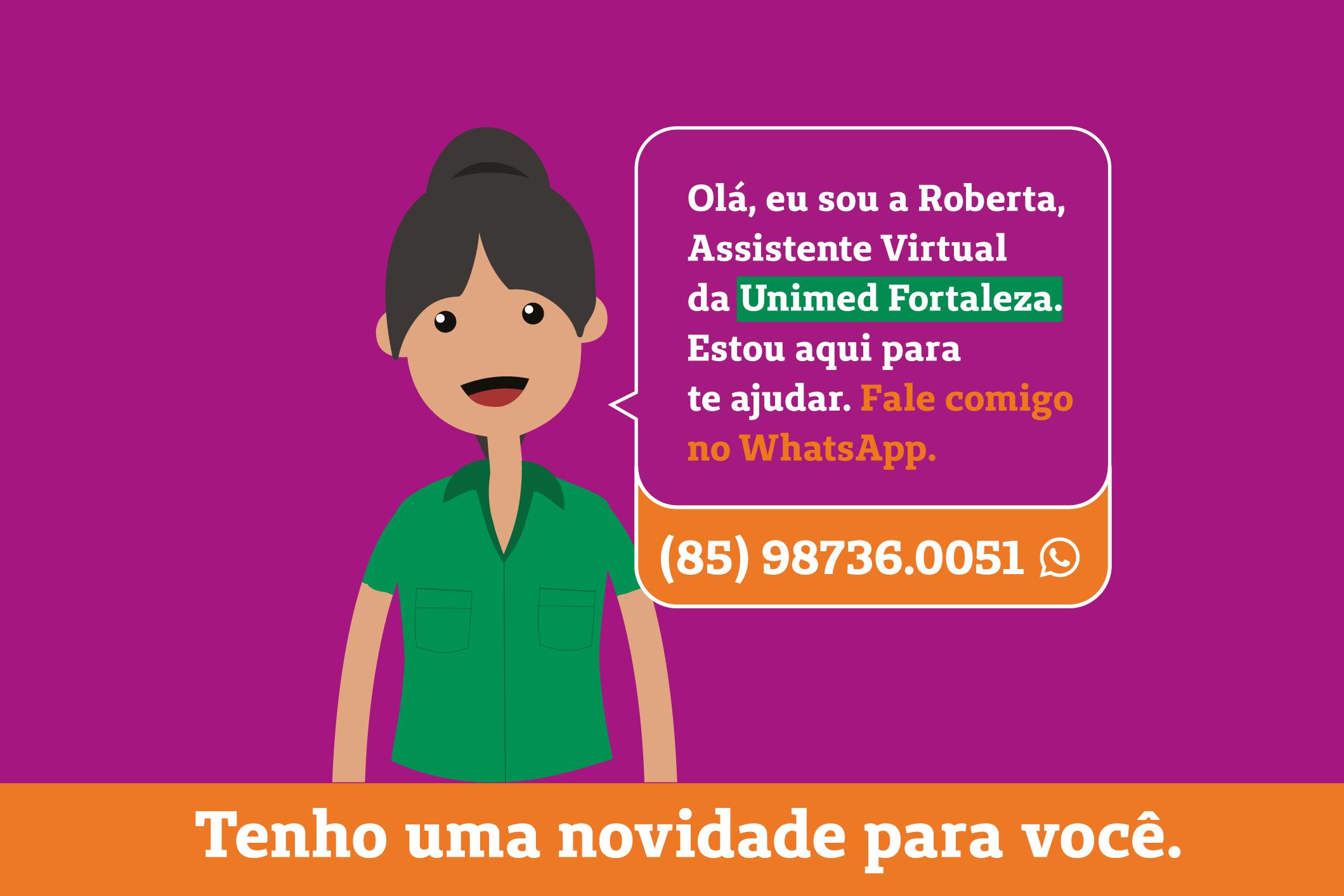Tenha ainda mais comodidade com nossa assistente virtual Roberta