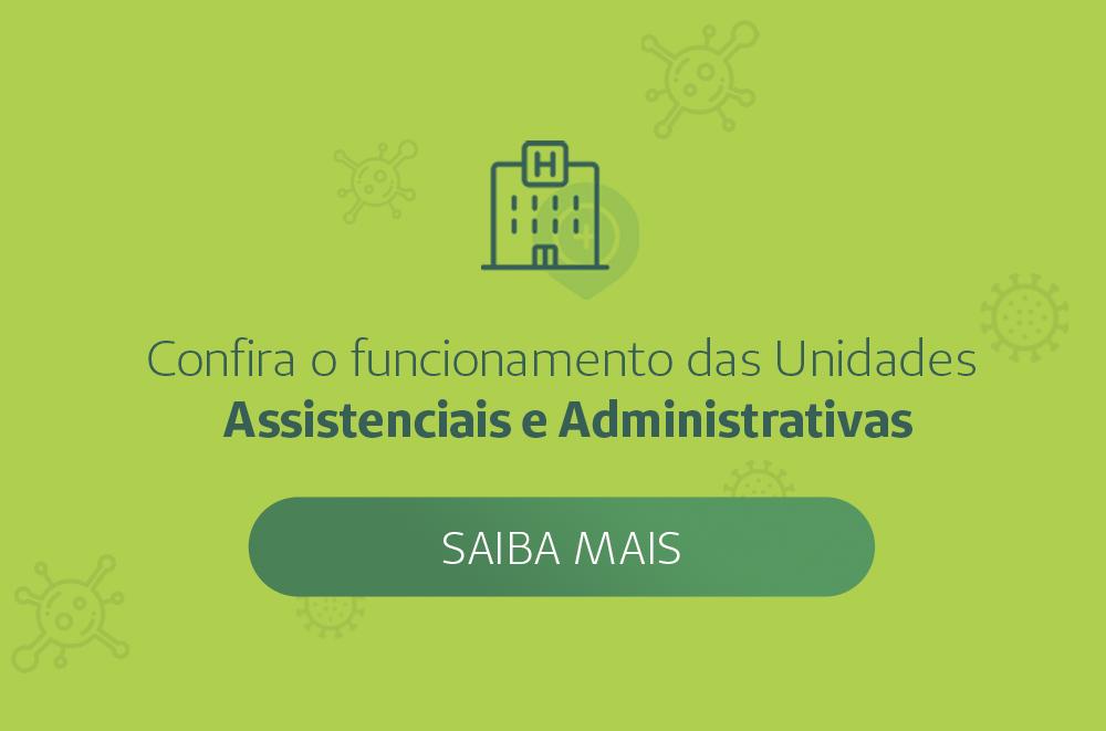 Funcionamento das Unidades Assistenciais e Administrativas