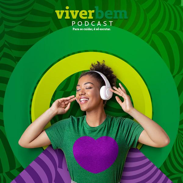 Conheça o Podcast Viver Bem: para se cuidar, é só escutar!