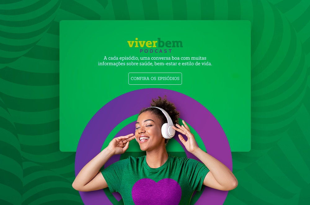 Conheça o Podcast Viver Bem, com episódios com muita informação sobre saúde, bem-estar e dicas de uma vida mais saudável.